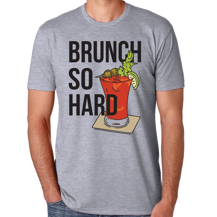 Brunch So Hard - Bloodies