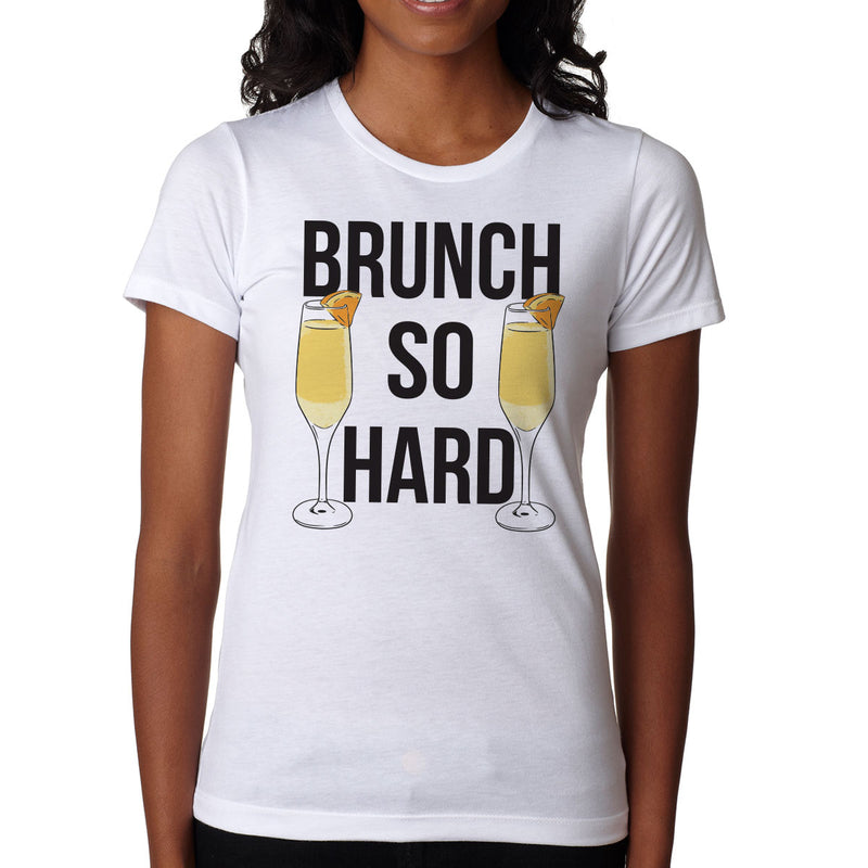 Brunch So Hard - Mimosas - Women's