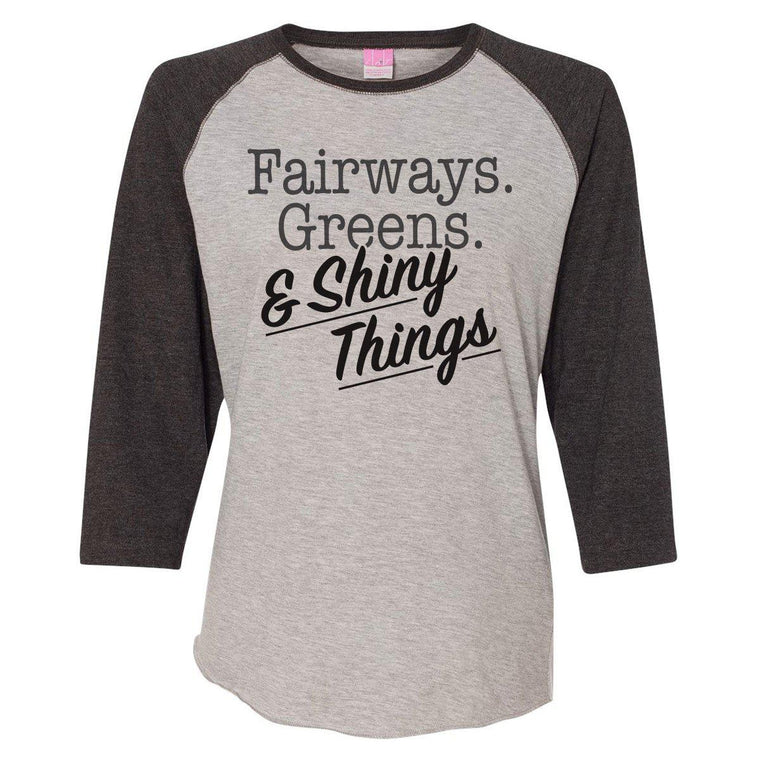 Fairways, Greens & Shiny Things Women's Baseball Tee