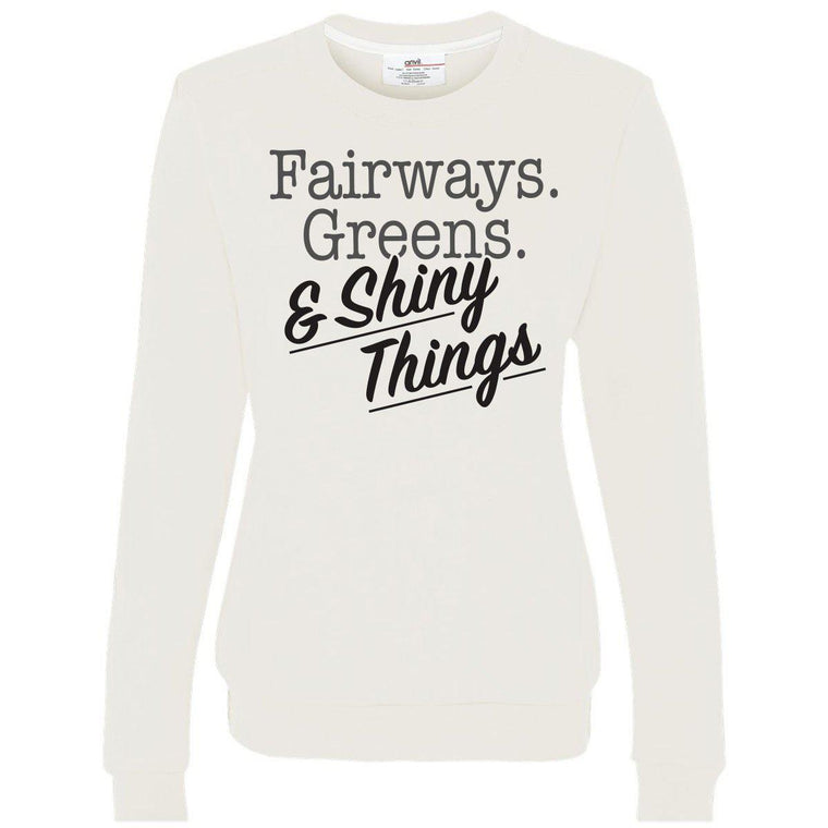 Fairways, Greens & Shiny Things. Women's Crewneck Sweatshirt