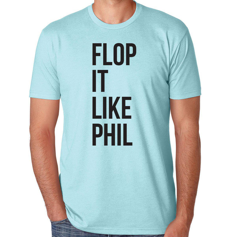Flop It Like Phil