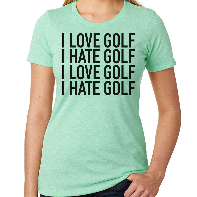 I Love Golf, I Hate Golf - Women's