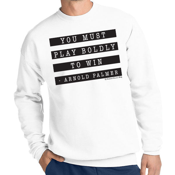 Play Boldly to Win - Arnold Palmer Crewneck
