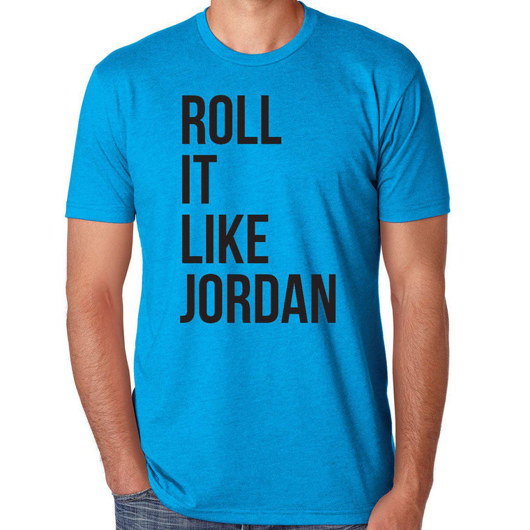Roll It Like Jordan