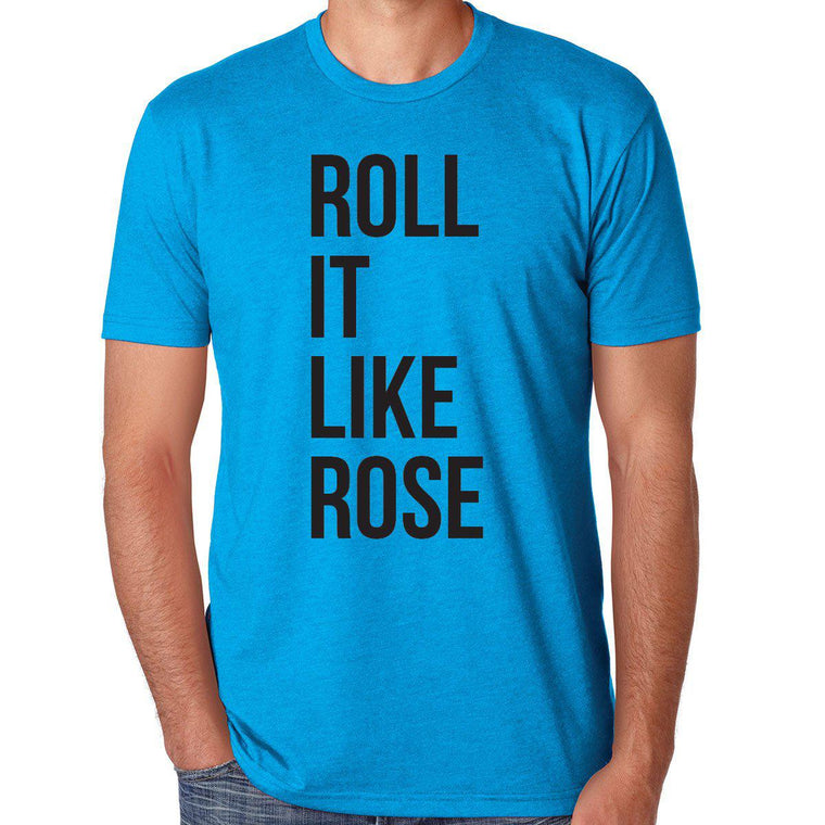Roll It Like Rose