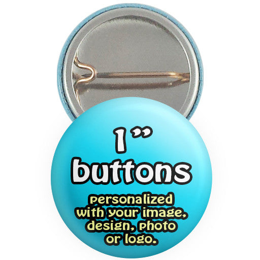 "Custom promotional buttons, badges, pins. Personalized 1 "" pin-back buttons at The Button Store"