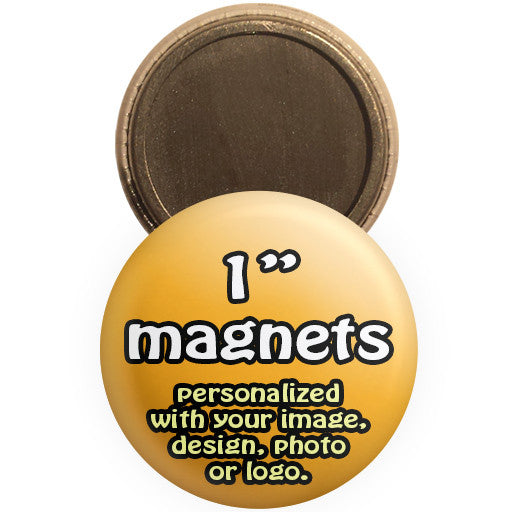 "Custom promotional magnets. Personalized 1 "" magnet buttons at The Button Store"