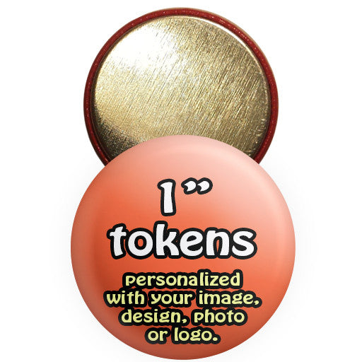 "Custom promotional tokens. Personalized 1 "" token buttons at The Button Store"
