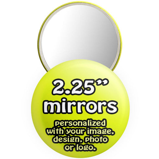"Custom promotional mirrors. Personalized 2.25 "" mirror buttons at The Button Store"