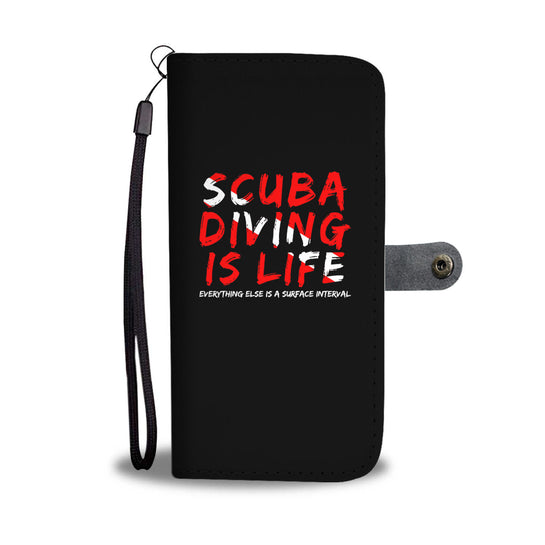 Scuba Diving Is  Life Phone Wallet Case