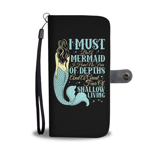 I Must Be A Mermaid Phone Wallet Case
