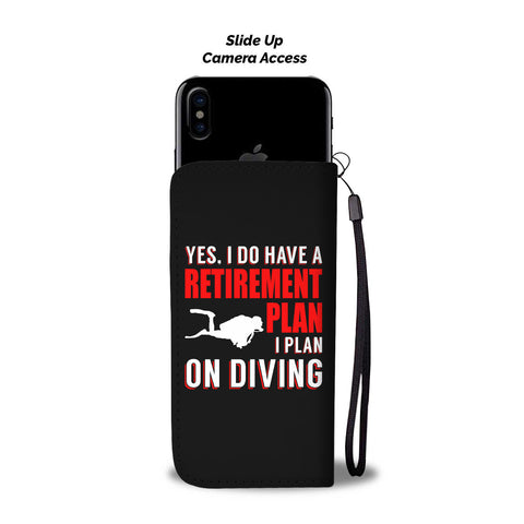 Image of Yes I Do Have A Retirement Plan - I Plan On Diving Phone Wallet Case