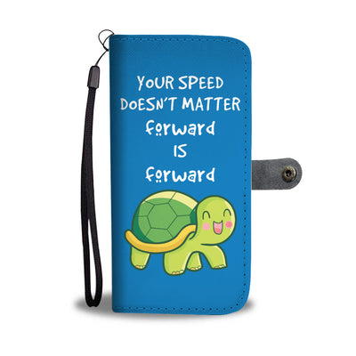 Your Speed Doesn't Matter Forward Is Forward Blue Wallet Case