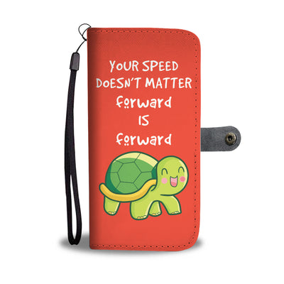 Your Speed Doesn't Matter Forward Is Forward Orange Wallet Case