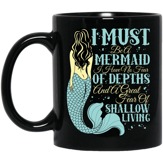 I Must Be A Mermaid Black Mug