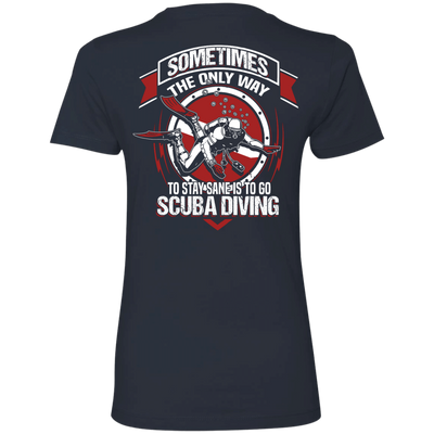 To Stay Sane Is Go Scuba Diving Ladies Tees and V-Necks