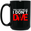 You Lost Me At I Don't Dive Black Mug - scubadivingaddicts