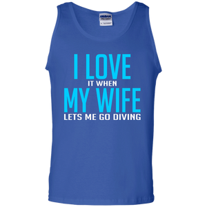 I Love It When My Wife Lets Me Go Diving Tank Tops