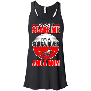 You Can't Scare Me I'm A Scuba Diver And A Mom Tank Tops - scubadivingaddicts