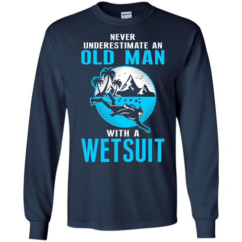 Image of Never Underestimate An Old Man With A Wetsuit - Long Sleeves