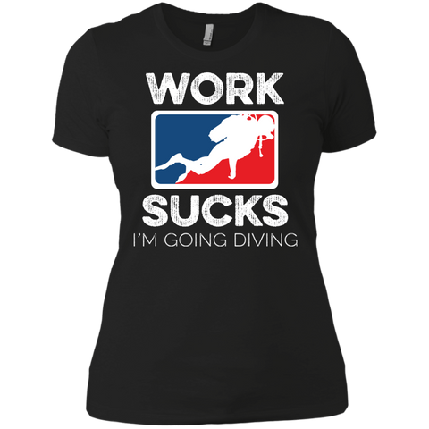 Image of Work Sucks I'm Going Diving Tees and V-Necks - scubadivingaddicts