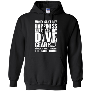 Money Can't Buy Happiness But It Can Buy Dive Gear Which Is Pretty Much The Same Thing Hoodies