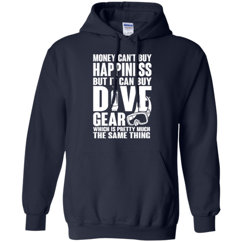 Image of Money Can't Buy Happiness But It Can Buy Dive Gear Which Is Pretty Much The Same Thing Hoodies