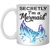 Secretly I'm A Mermaid Mug