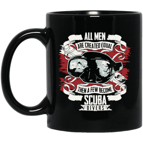 Image of All Men Are Created Equal Then A Few Become Scuba Divers Black Mug - scubadivingaddicts