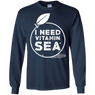 I Need Vitamin Sea Long Sleeves