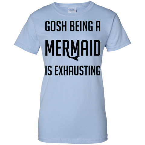 Image of Gosh Being A Mermaid Is Exhausting Tees