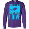 When Life Gets Complicated I Dive Long Sleeves - scubadivingaddicts