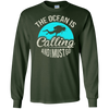 The Ocean Is Calling And I Must Go Long Sleeves