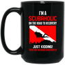 I'm A Scubaholic On The Road To Recovery Black Mug