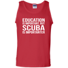 Education Is Important But Scuba Is Importanter - Tank Tops