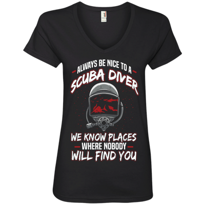 Always Be Nice To A Scuba Diver Ladies Tees and V-Necks - scubadivingaddicts