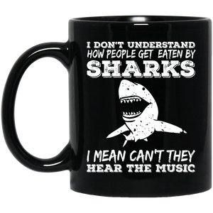I Don't Understand How People Get Eaten By Sharks I Mean Can't They Hear The Music Black Mug - scubadivingaddicts