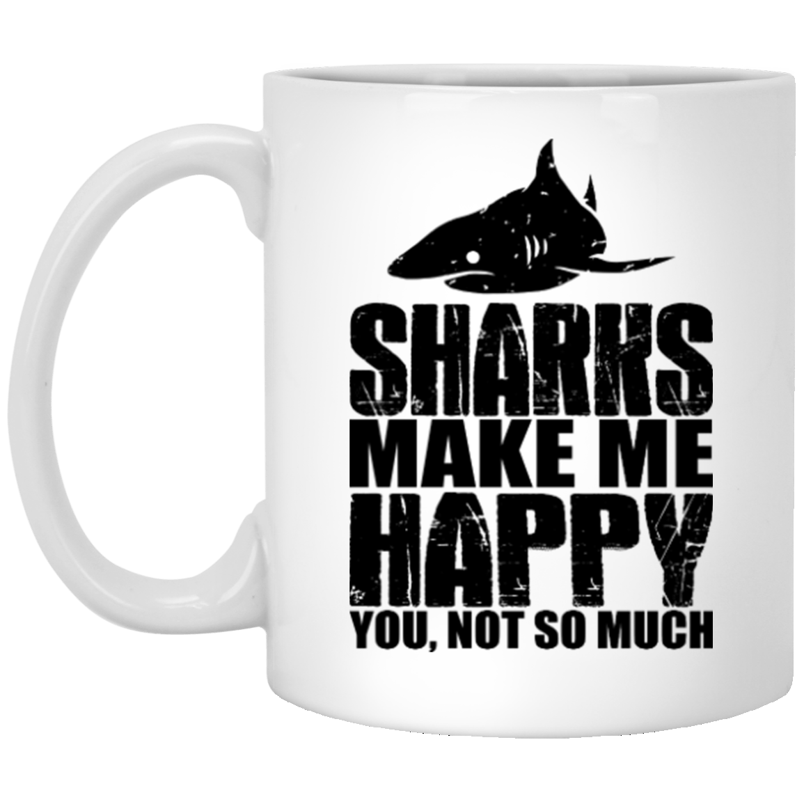 Sharks Make Me Happy Coffee Mug