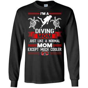 I'm A Diving Mom Just Like A Normal Mom Except Much Cooler Long Sleeves