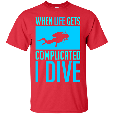 Image of When Life Gets Complicated I Dive Tees - scubadivingaddicts