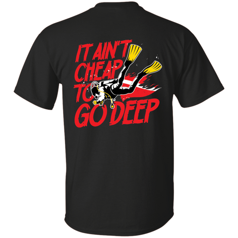 Image of It Ain't Cheap To Go Deep Tees