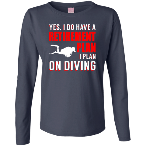 Image of Yes, I Do Have A Retirement Plan, I Plan On Diving Long Sleeves - scubadivingaddicts