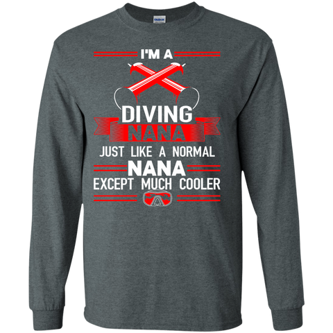 Image of I'm A Diving Nana Just Like A Normal Just Like A Normal Nana Except Much Cooler Long Sleeves