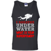 I Breathe Underwater What Is Your Superpower? Tank Tops - scubadivingaddicts