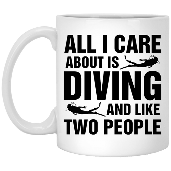 All I Care About Is Diving And Like Two People - White Mugs