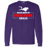 Ask Me About Going Down Skills Long Sleeves