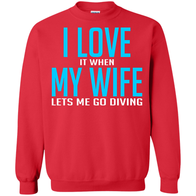 I Love It When My Wife Lets Me Go Diving Hoodies