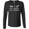 My Needs Are Simple - Scuba Long Sleeves