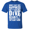 Money Can't Buy Happiness But It Can Buy Dive Gear Which Is Pretty Much The Same Thing Tees