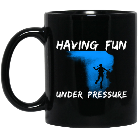 Having Fun Under Pressure Black Mug